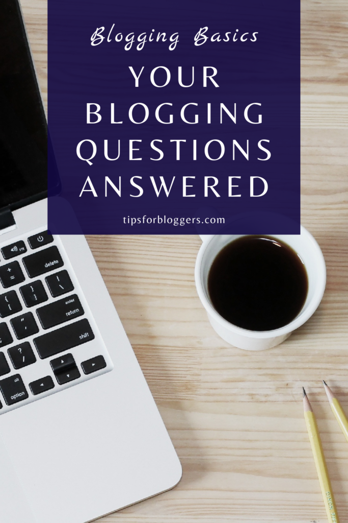 The Pinterest Graphic for Your Blogging Questions Answered showing a laptop and a cup of coffee