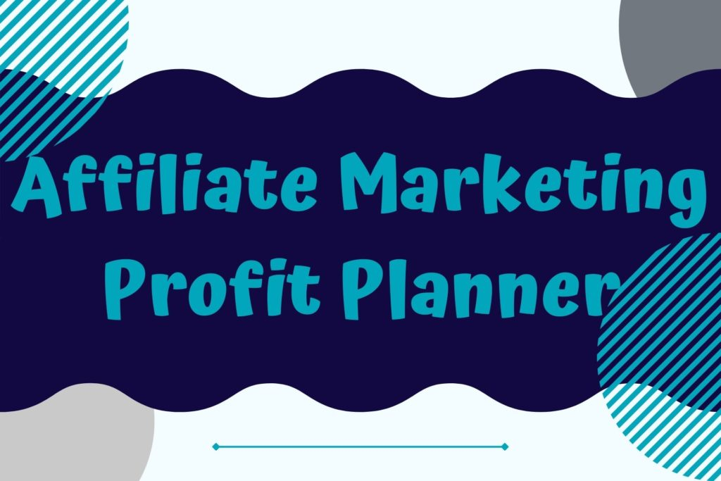 Graphic for the Affiliate Marketing Profit Planner