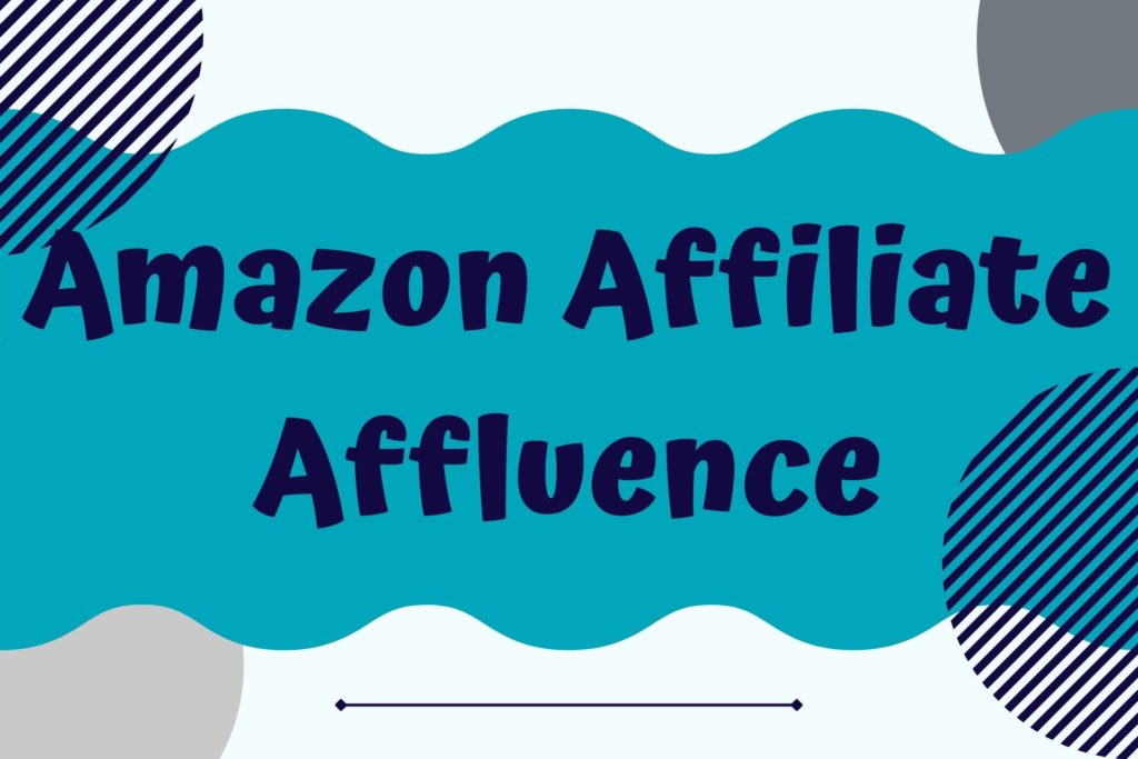 Graphic for the Amazon Affiliate Affluence