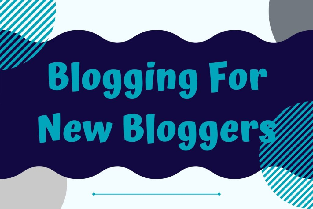 Graphic for Blogging for New Bloggers Course