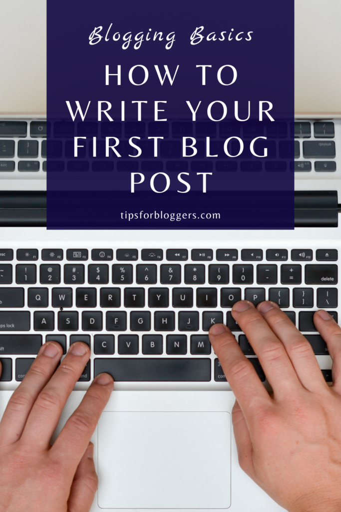 How to Write Your First Blog Post - Pinterest Graphic 1 showing someone typing on a laptop