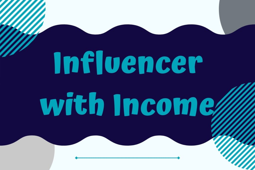Graphic for Influencer with Income