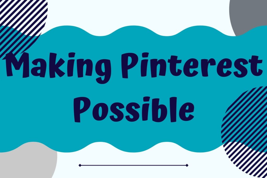 Graphic for Making Pinterest Possible