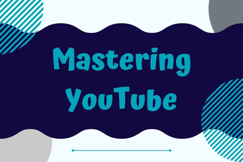 Graphic for Mastering YouTube