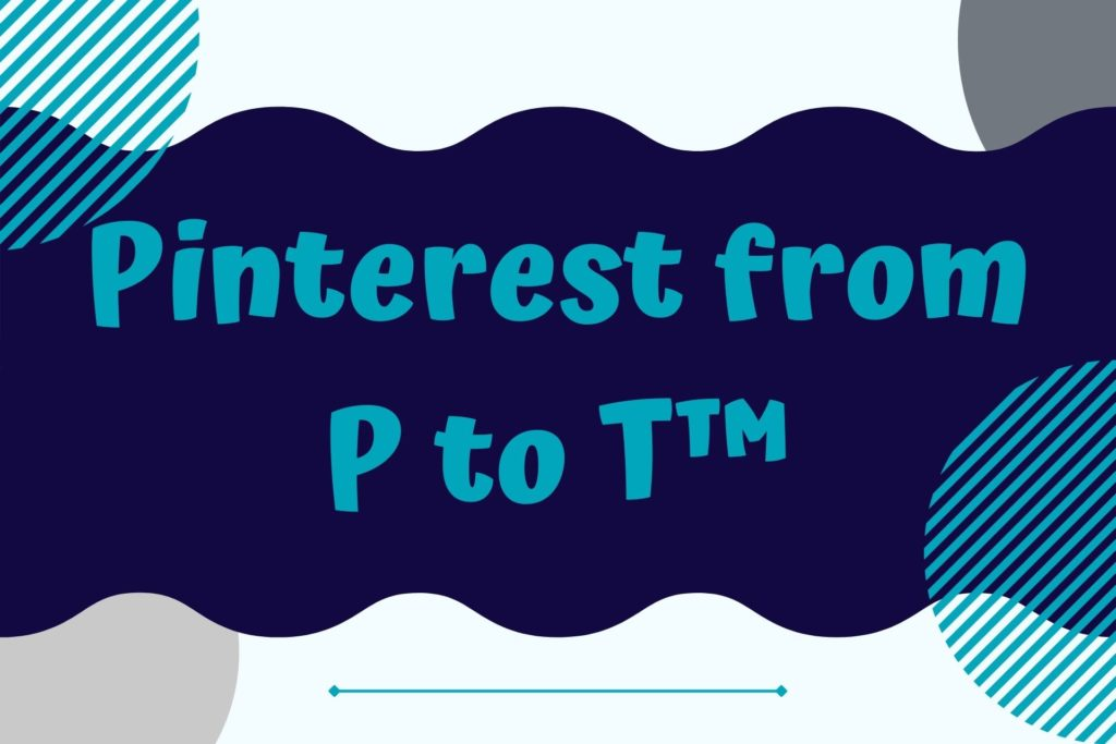 Graphic for Pinterest from P to T course