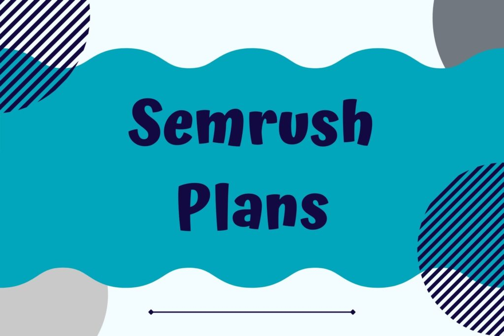 Graphic for Semrush Plans
