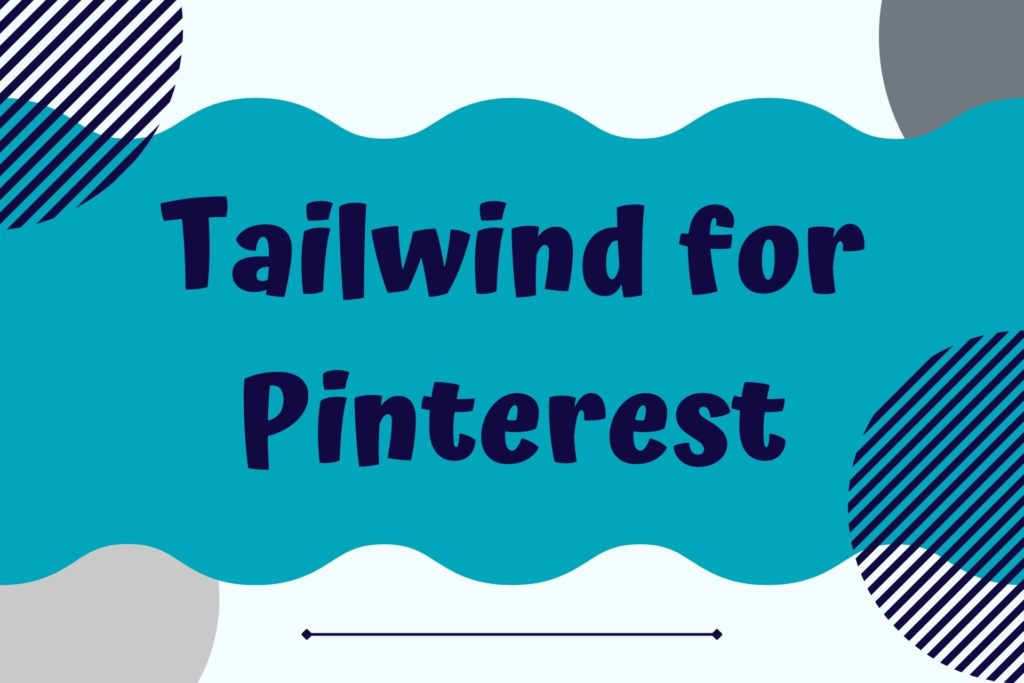 Graphic for Tailwind for Pinterest Resource
