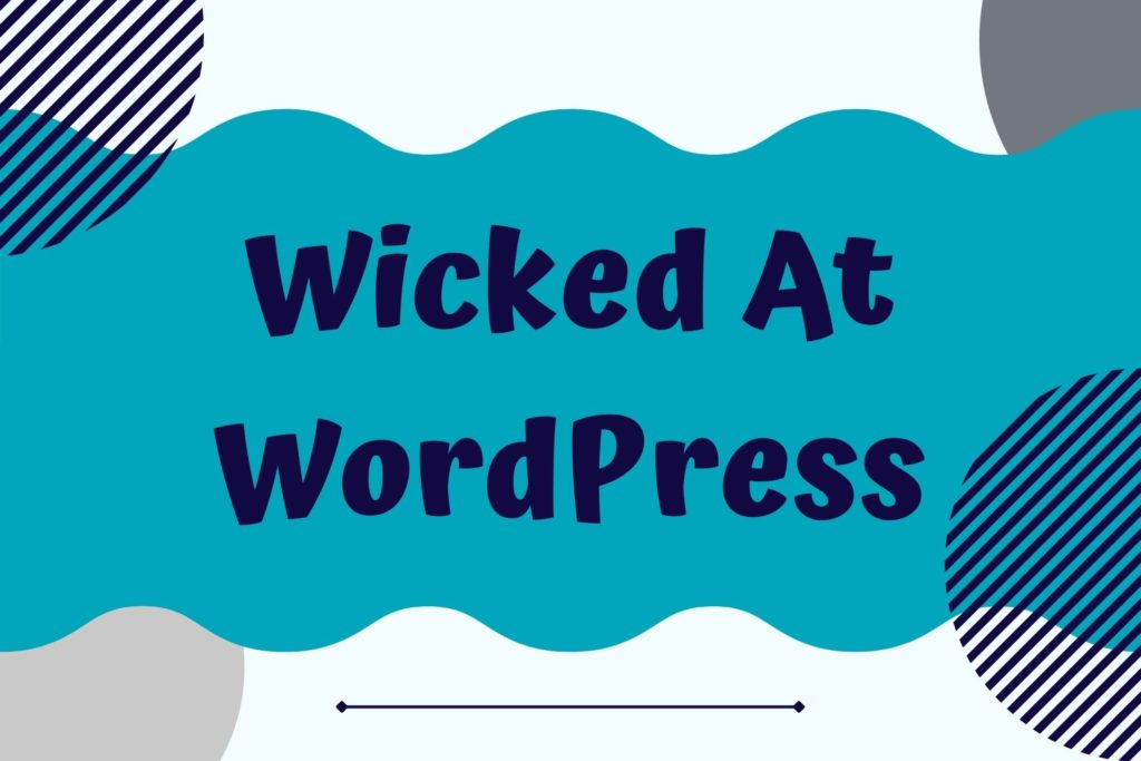 Graphic for the Wicked At WordPress Course